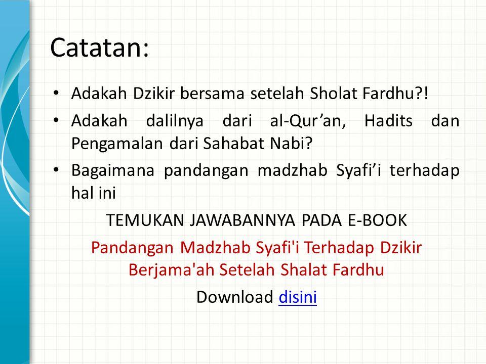 Catatan: Adakah Dzikir bersama setelah Sholat Fardhu?! Adakah dalilnya dari al-Qur'an, Hadits dan Pengamalan dari Sahabat Nabi? Bagaimana pandangan ma