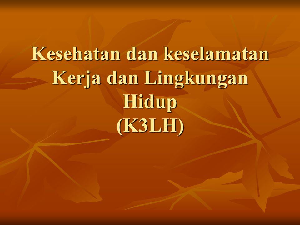 Kesehatan dan keselamatan Kerja dan Lingkungan Hidup (K3LH)