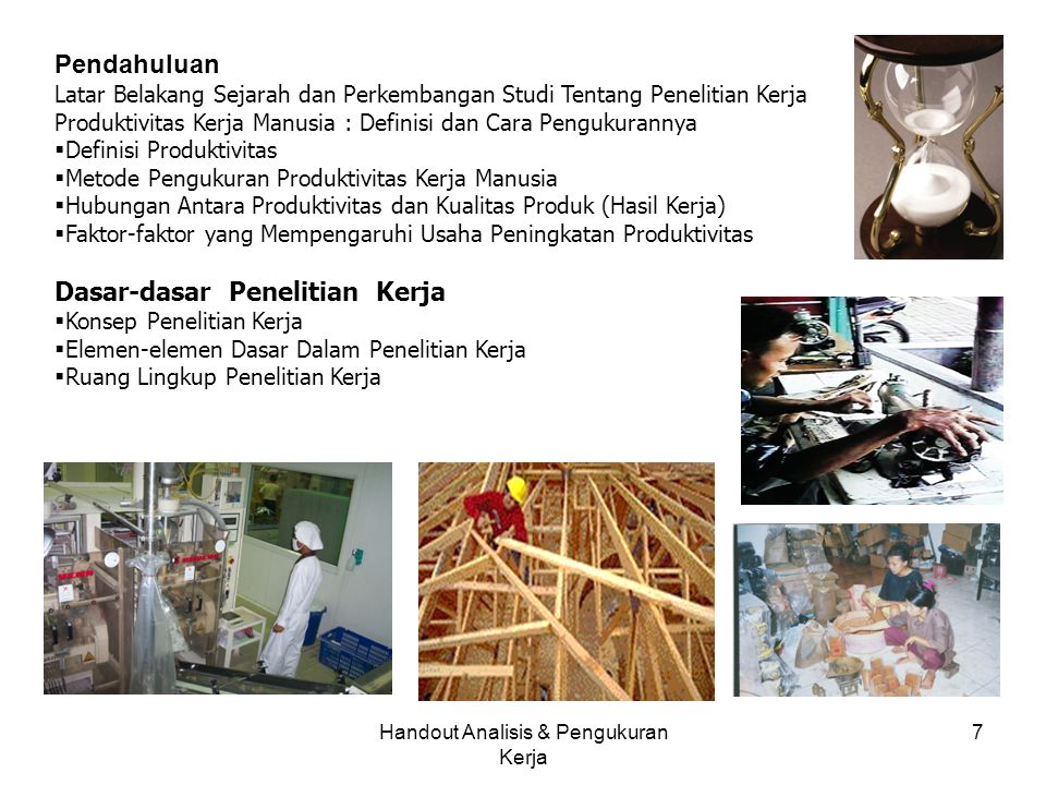 Handout Analisis & Pengukuran Kerja 18 Faktor manusia yaitu faktor yang mempunyai pengaruh terhadap usaha- usaha yang dilakukan manusia di dalam menyelesaikan pekerjaan yang menjadi tugas dan tanggung jawabnya.