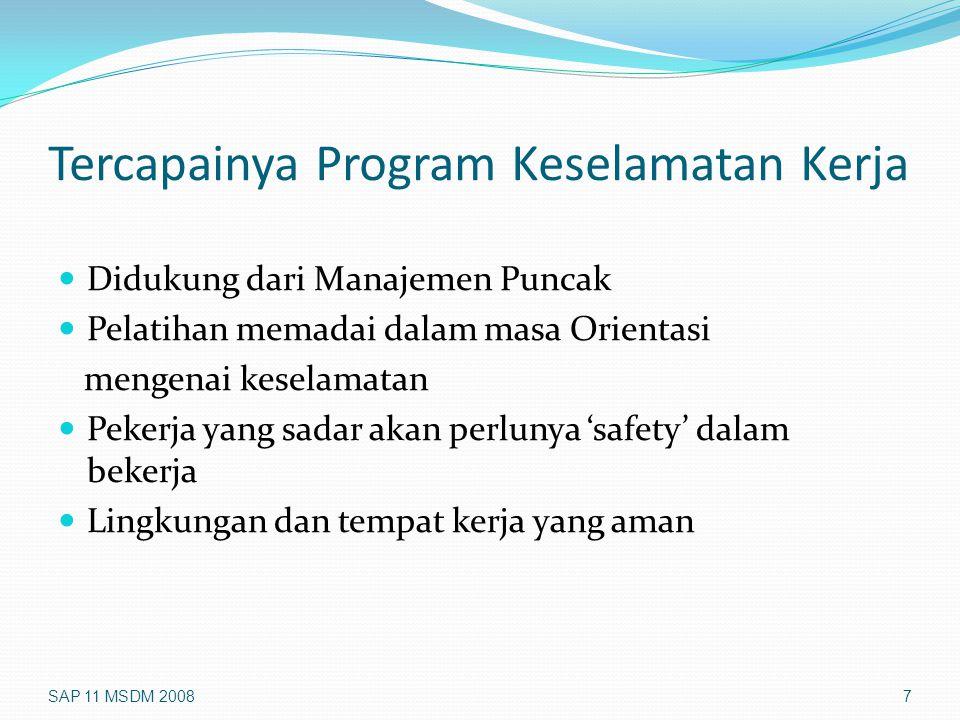 Tercapainya Program Keselamatan Kerja Didukung dari Manajemen Puncak Pelatihan memadai dalam masa Orientasi mengenai keselamatan Pekerja yang sadar ak