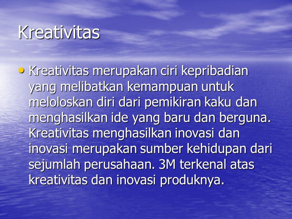 Kreativitas Kreativitas merupakan ciri kepribadian yang melibatkan kemampuan untuk meloloskan diri dari pemikiran kaku dan menghasilkan ide yang baru