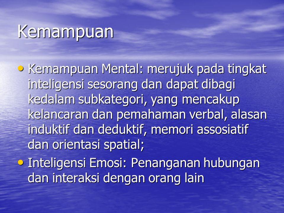Kemampuan Kemampuan Mental: merujuk pada tingkat inteligensi sesorang dan dapat dibagi kedalam subkategori, yang mencakup kelancaran dan pemahaman ver