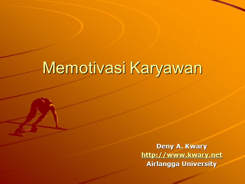 Memotivasi Karyawan Deny A. Kwary http://www.kwary.net Airlangga University