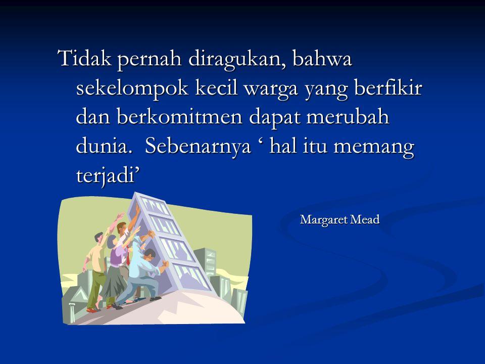 """Bersama Lebih Baik """"Kerja sama sampai di akhir kebersamaan"""" (Roget's, 1995) Untuk mencapai tujuan bersama yang tidak dapat diraih secara sendiri-sendi"""