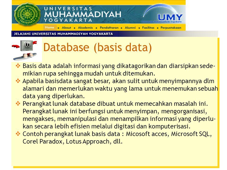 Database (basis data)  Basis data adalah informasi yang dikatagorikan dan diarsipkan sede- mikian rupa sehingga mudah untuk ditemukan.  Apabila basi