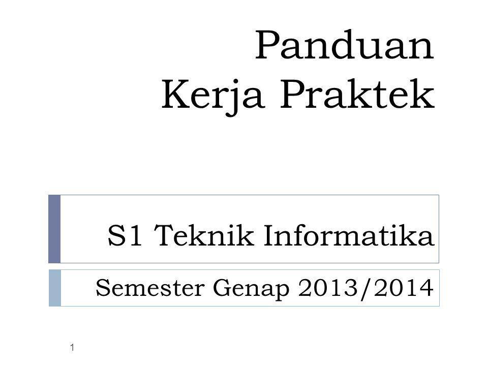 Panduan Kerja Praktek S1 Teknik Informatika Semester Genap 2013/2014 1