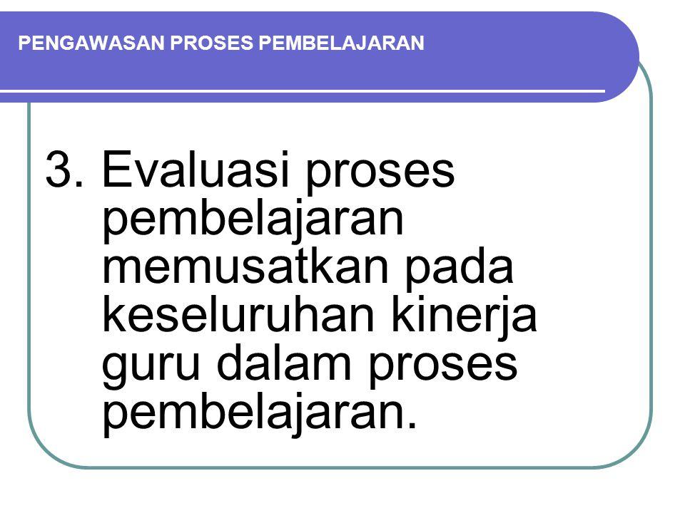 PENGAWASAN PROSES PEMBELAJARAN 3.