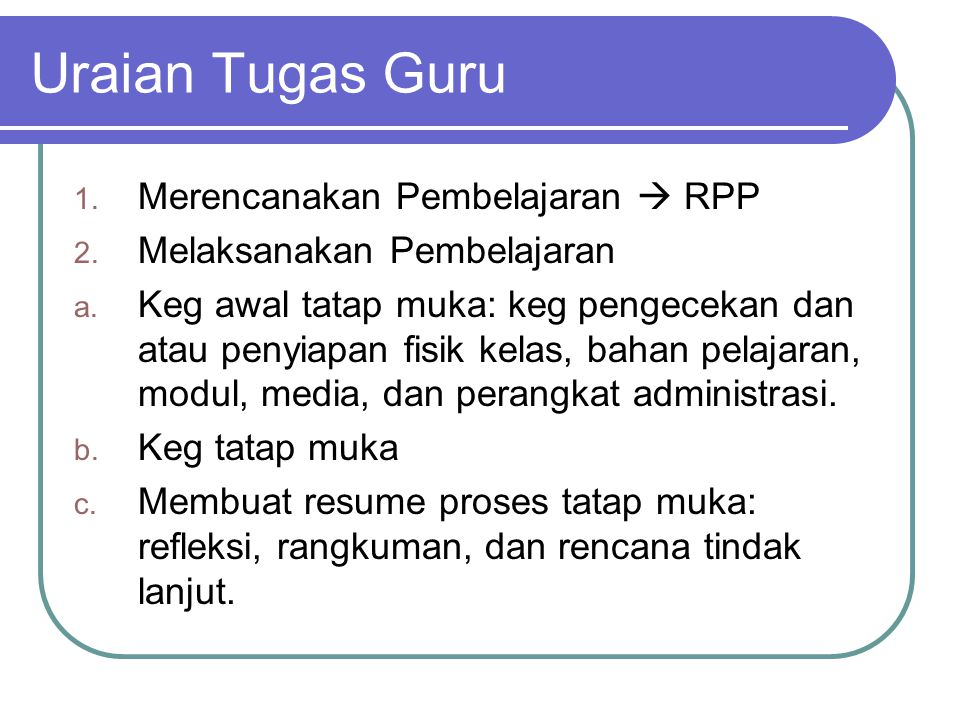 Kriteria Guru Penerima Tunjangan Profesi Guru (Pedoman Pelaksanaan Penyaluran Tunjangan Profesi Guru, hal 4)  Permendiknas RI Nomor 36 Tahun 2007 tentang Pemberian Tunjangan Profesi bagi Guru.