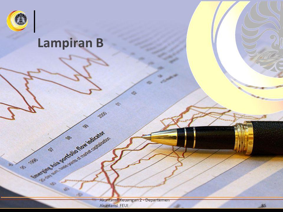 Lampiran B Akuntansi Keuangan 2 - Departemen Akuntansi FEUI85
