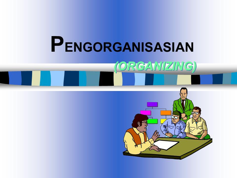 Jumlah Satuan Organisasi sebaiknya kecil.Satuan Organisasi berfungsi bulat.