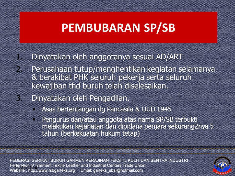 PEMBUBARAN SP/SB 1.Dinyatakan oleh anggotanya sesuai AD/ART 2.Perusahaan tutup/menghentikan kegiatan selamanya & berakibat PHK seluruh pekerja serta s