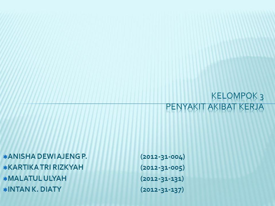  ANISHA DEWI AJENG P.(2012-31-004)  KARTIKA TRI RIZKYAH(2012-31-005)  MALATUL ULYAH(2012-31-131)  INTAN K. DIATY(2012-31-137)