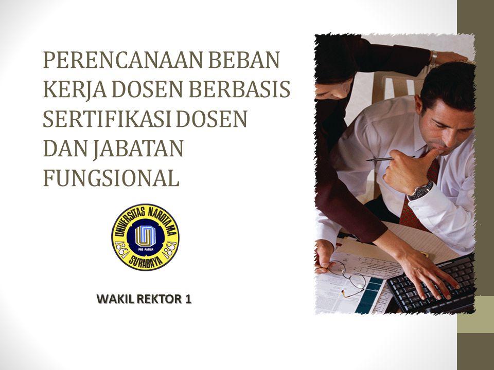 PERENCANAAN BEBAN KERJA DOSEN BERBASIS SERTIFIKASI DOSEN DAN JABATAN FUNGSIONAL WAKIL REKTOR 1