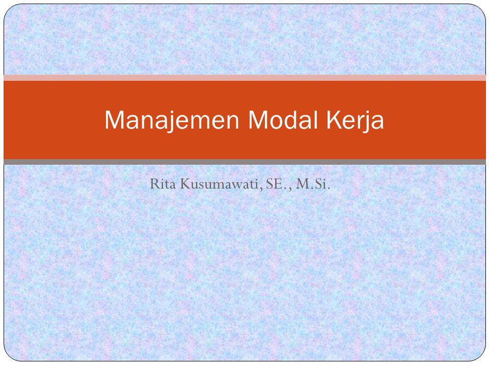 Rita Kusumawati, SE., M.Si. Manajemen Modal Kerja
