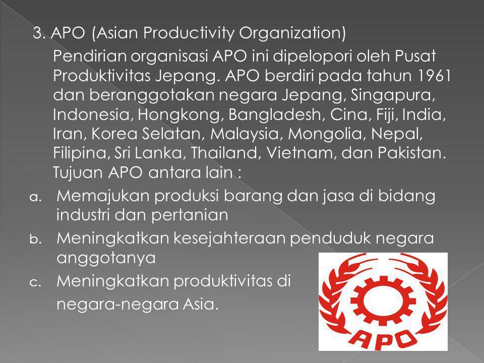 2. AFTA Organisasi ini berdiri pada tanggal 1 januari 1993. AFTA merupakam organisasi perdagangan bebas di kawasan Asia Tenggara. Tujuan AFTA antara l