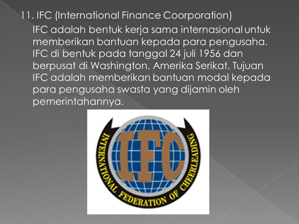 10. UNCTAD (United Nations Conference on Trade and Development) UNCTAD adalah suatu badan dalam perdagangan dan pembangunan yang diprakasai oleh PBB.