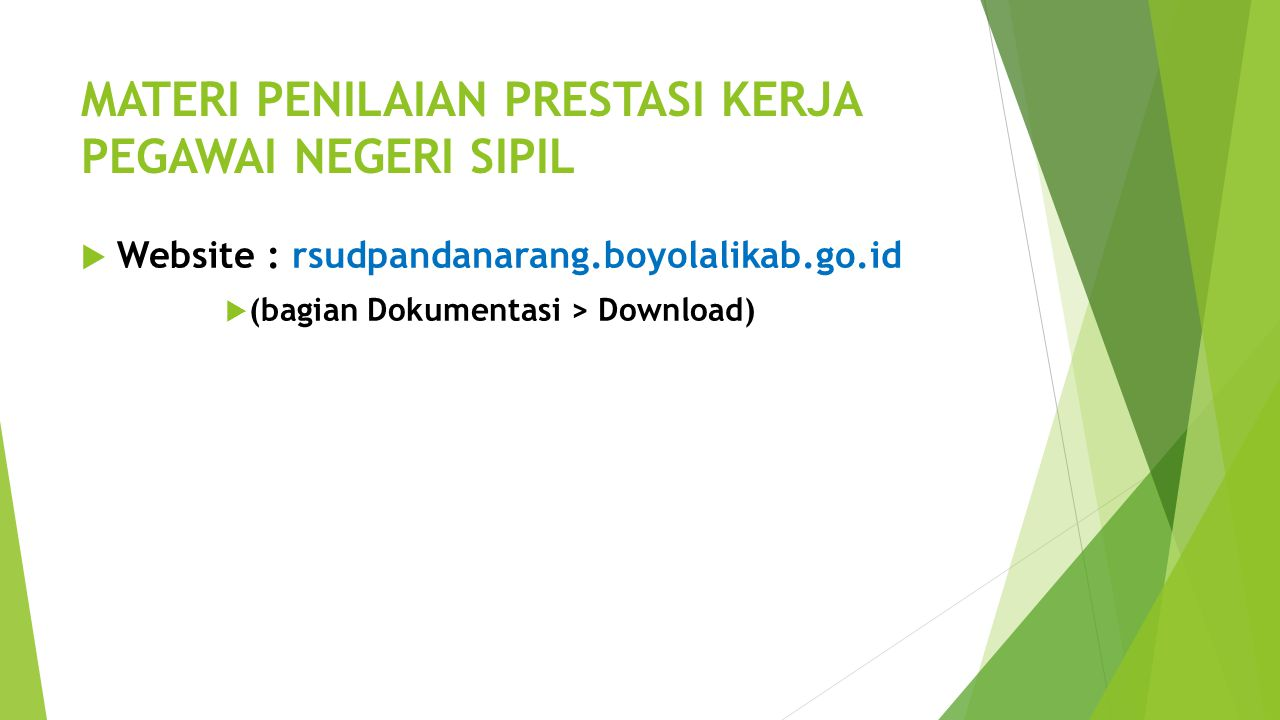 MATERI PENILAIAN PRESTASI KERJA PEGAWAI NEGERI SIPIL  Website : rsudpandanarang.boyolalikab.go.id  (bagian Dokumentasi > Download)