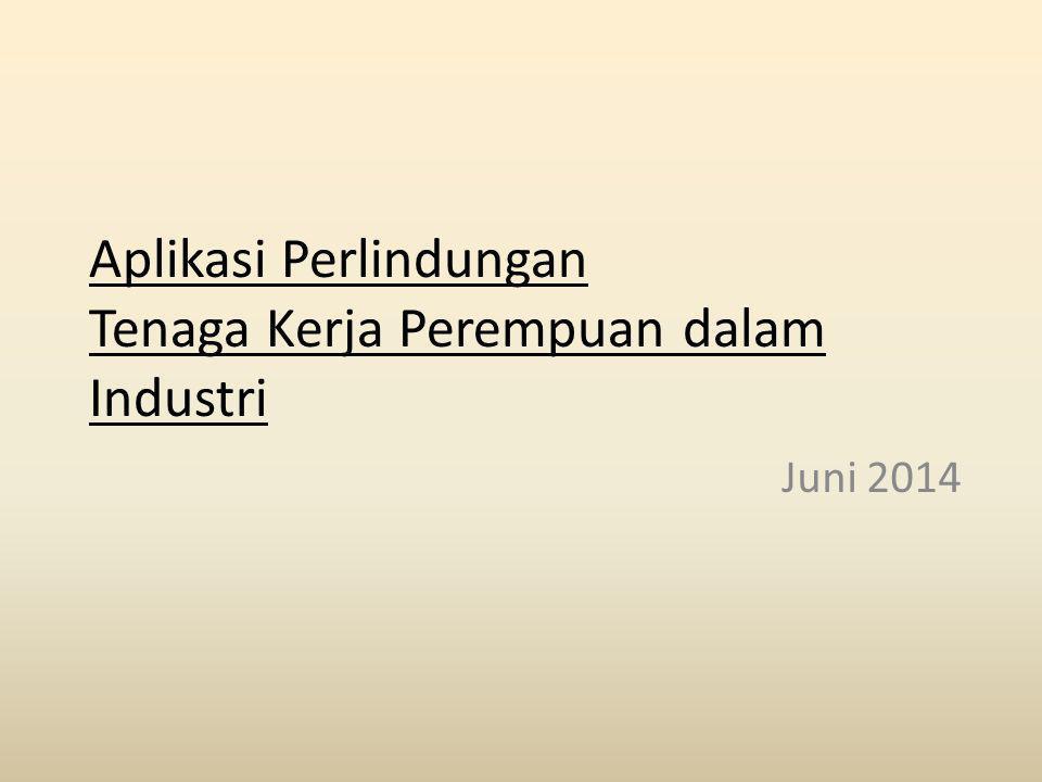 Aplikasi Perlindungan Tenaga Kerja Perempuan dalam Industri Juni 2014