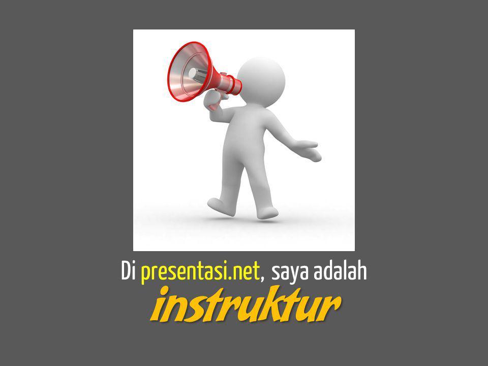 Di presentasi.net, saya adalah instruktur