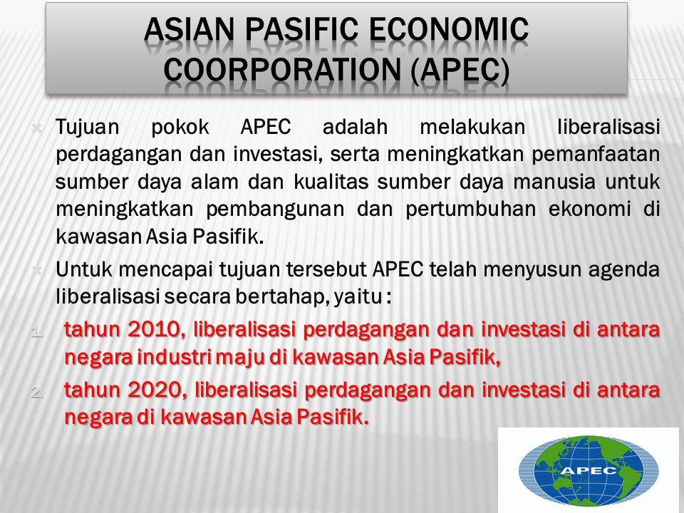  Tujuan pokok APEC adalah melakukan liberalisasi perdagangan dan investasi, serta meningkatkan pemanfaatan sumber daya alam dan kualitas sumber daya