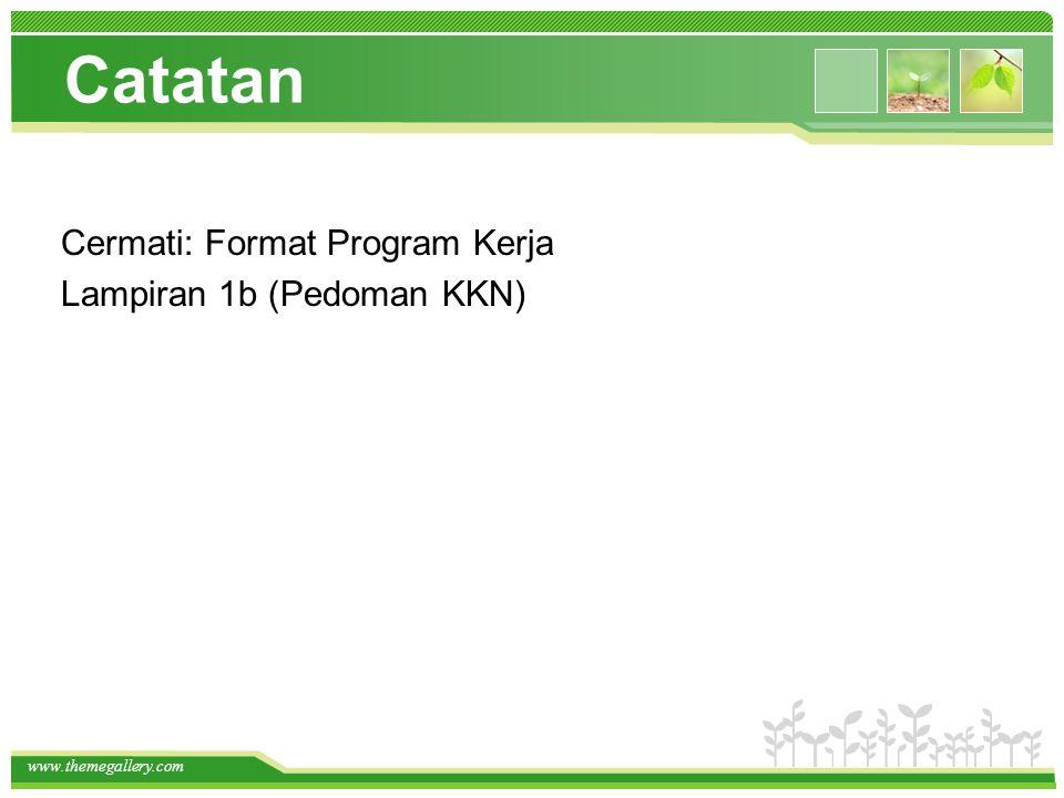 www.themegallery.com Catatan Cermati: Format Program Kerja Lampiran 1b (Pedoman KKN)