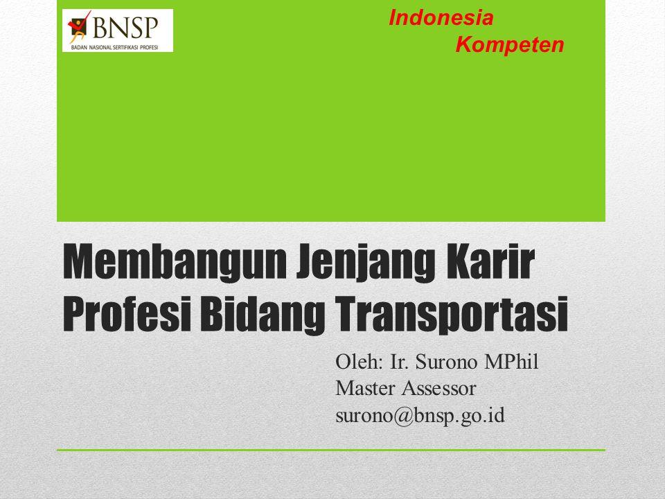 Membangun Jenjang Karir Profesi Bidang Transportasi Oleh: Ir.