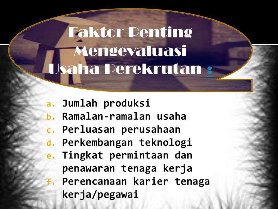  PENGUMUMAN PEKERJAAN (JOB POSTING) Prosedur untuk memberikan informasi kepada karyawan mengenai adanya lowongan-lowongan pekerjaan.