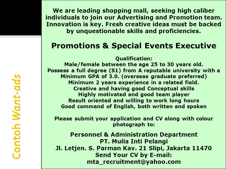 We are leading shopping mall, seeking high caliber individuals to join our Advertising and Promotion team.