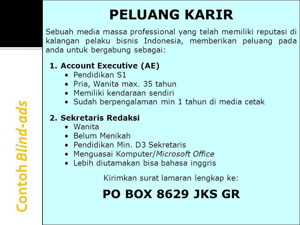 PELUANG KARIR Sebuah media massa professional yang telah memiliki reputasi di kalangan pelaku bisnis Indonesia, memberikan peluang pada anda untuk ber