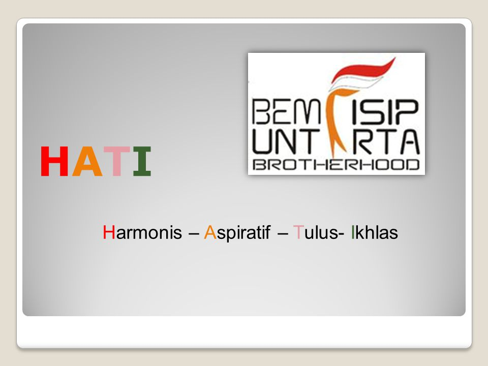 HATI Harmonis – Aspiratif – Tulus- Ikhlas