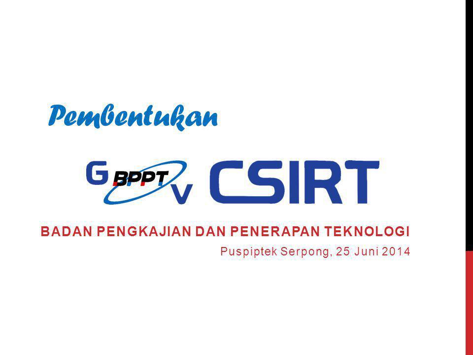 Pembentukan BADAN PENGKAJIAN DAN PENERAPAN TEKNOLOGI Puspiptek Serpong, 25 Juni 2014