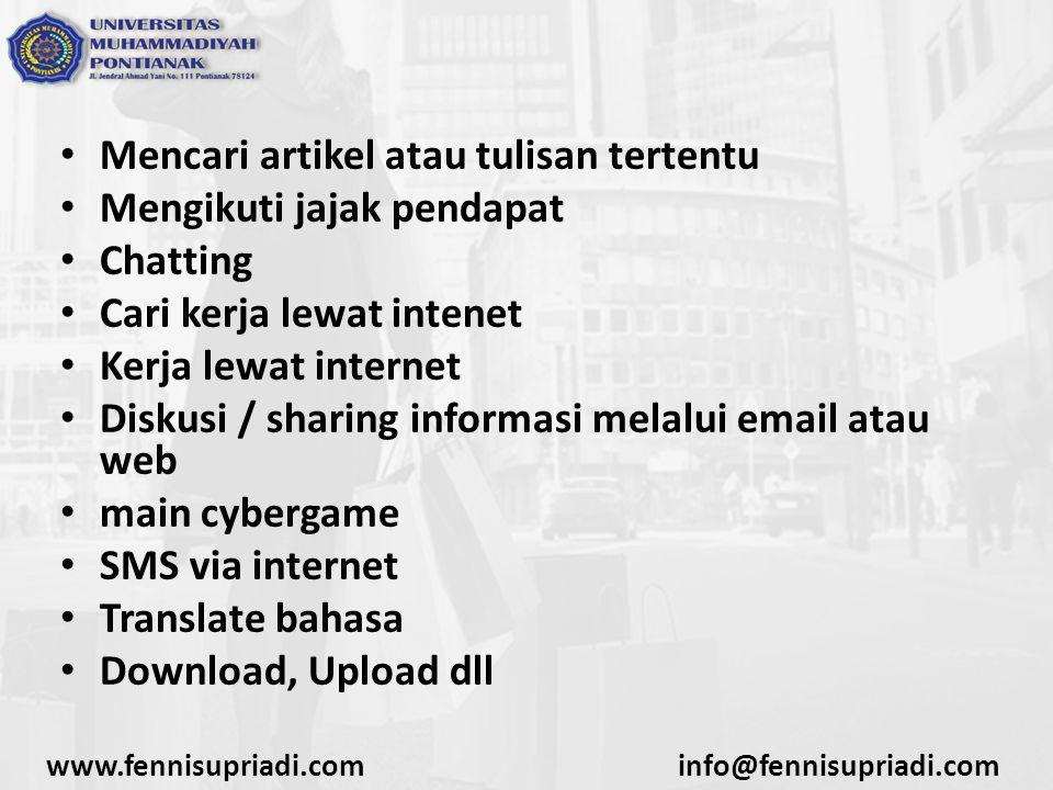 www.fennisupriadi.cominfo@fennisupriadi.com Mencari artikel atau tulisan tertentu Mengikuti jajak pendapat Chatting Cari kerja lewat intenet Kerja lew