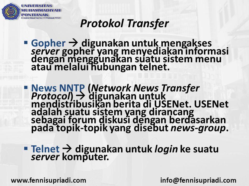www.fennisupriadi.cominfo@fennisupriadi.com Protokol Transfer  Gopher  digunakan untuk mengakses server gopher yang menyediakan informasi dengan men
