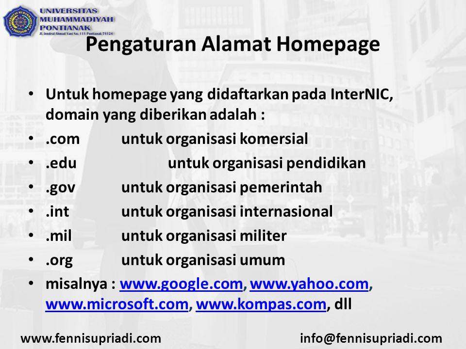 www.fennisupriadi.cominfo@fennisupriadi.com Pengaturan Alamat Homepage Untuk homepage yang didaftarkan pada InterNIC, domain yang diberikan adalah :.c