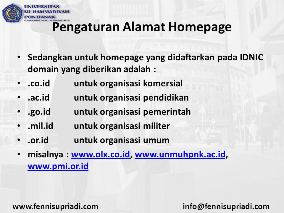 www.fennisupriadi.cominfo@fennisupriadi.com Pengaturan Alamat Homepage Sedangkan untuk homepage yang didaftarkan pada IDNIC domain yang diberikan adal