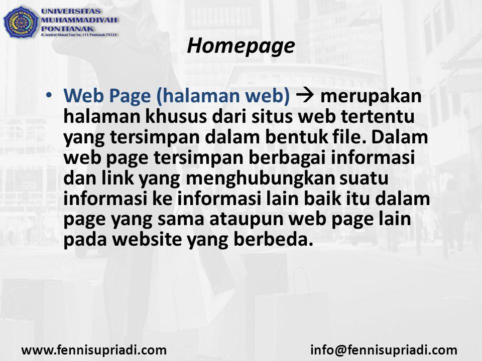 www.fennisupriadi.cominfo@fennisupriadi.com Homepage Web Page (halaman web)  merupakan halaman khusus dari situs web tertentu yang tersimpan dalam be