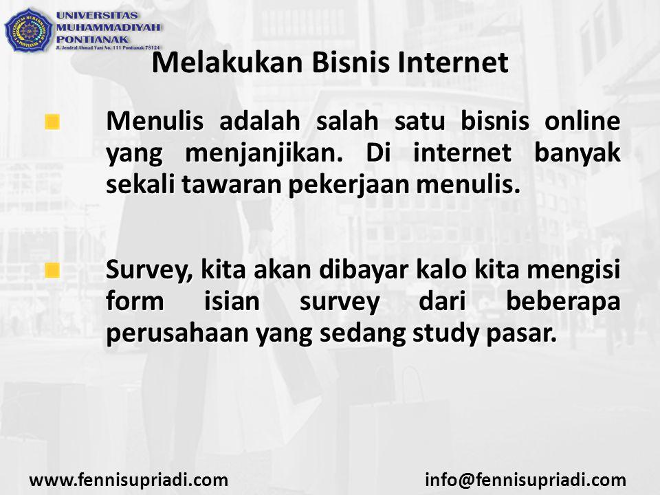 www.fennisupriadi.cominfo@fennisupriadi.com Melakukan Bisnis Internet Menulis adalah salah satu bisnis online yang menjanjikan. Di internet banyak sek