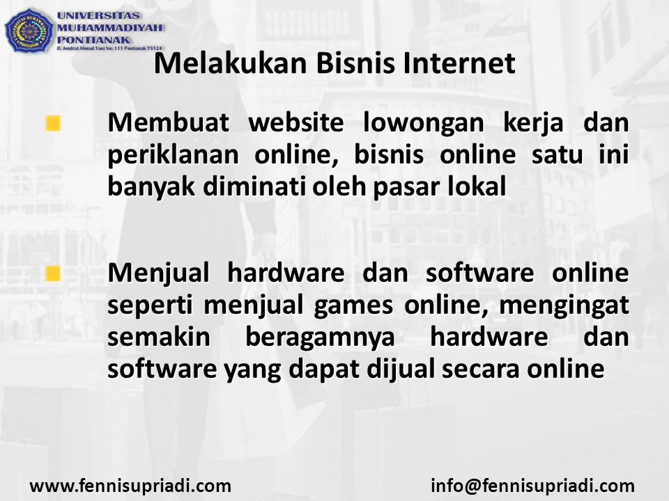 www.fennisupriadi.cominfo@fennisupriadi.com Melakukan Bisnis Internet Membuat website lowongan kerja dan periklanan online, bisnis online satu ini ban