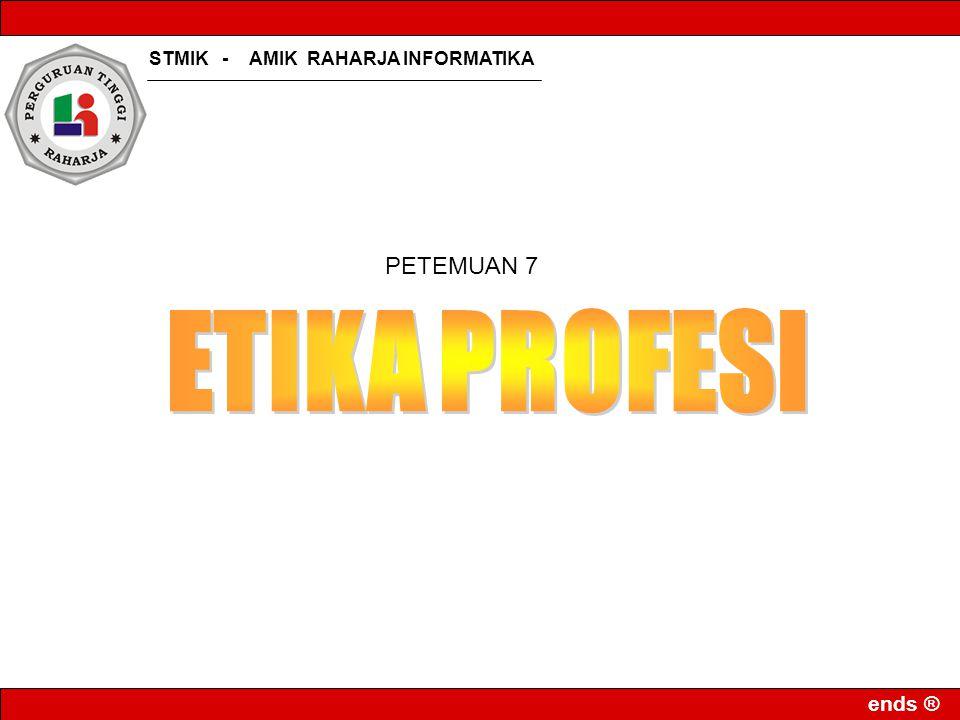 STMIK - AMIK RAHARJA INFORMATIKA ends ® PETEMUAN 7