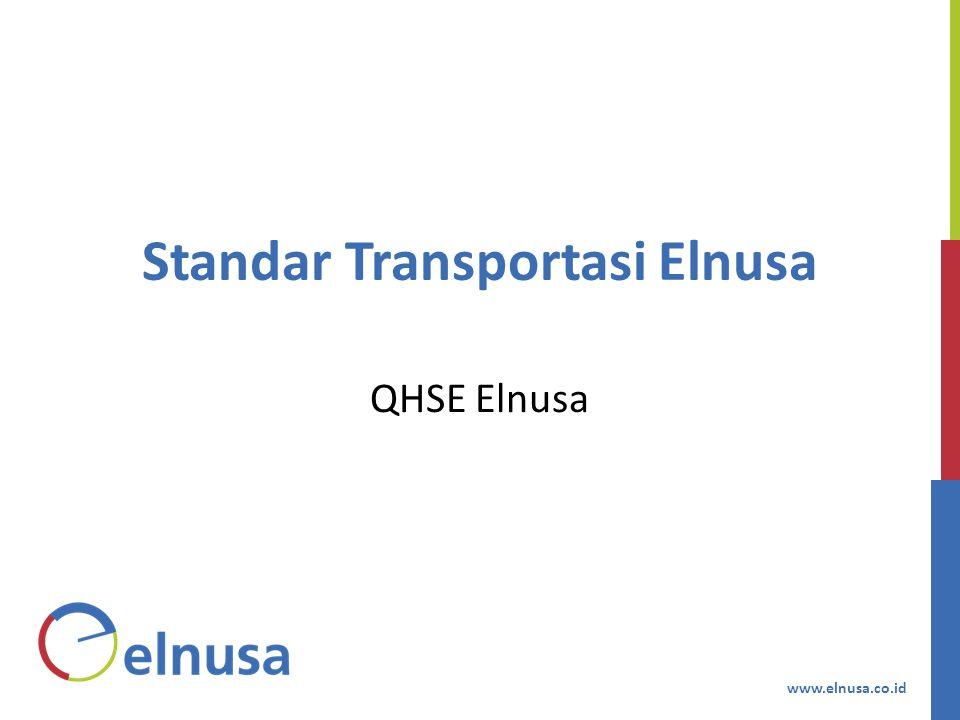www.elnusa.co.id Standar Transportasi Elnusa QHSE Elnusa