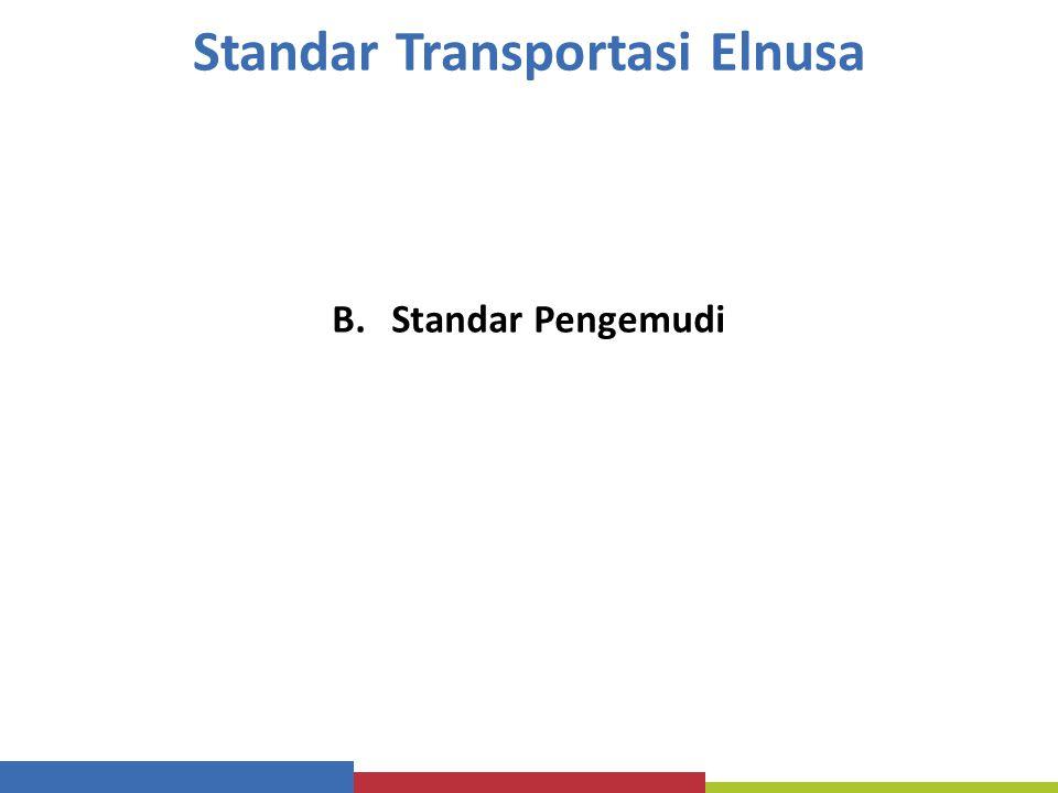 Standar Transportasi Elnusa B.Standar Pengemudi