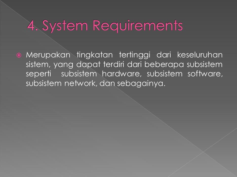  Merupakan tingkatan tertinggi dari keseluruhan sistem, yang dapat terdiri dari beberapa subsistem seperti subsistem hardware, subsistem software, su