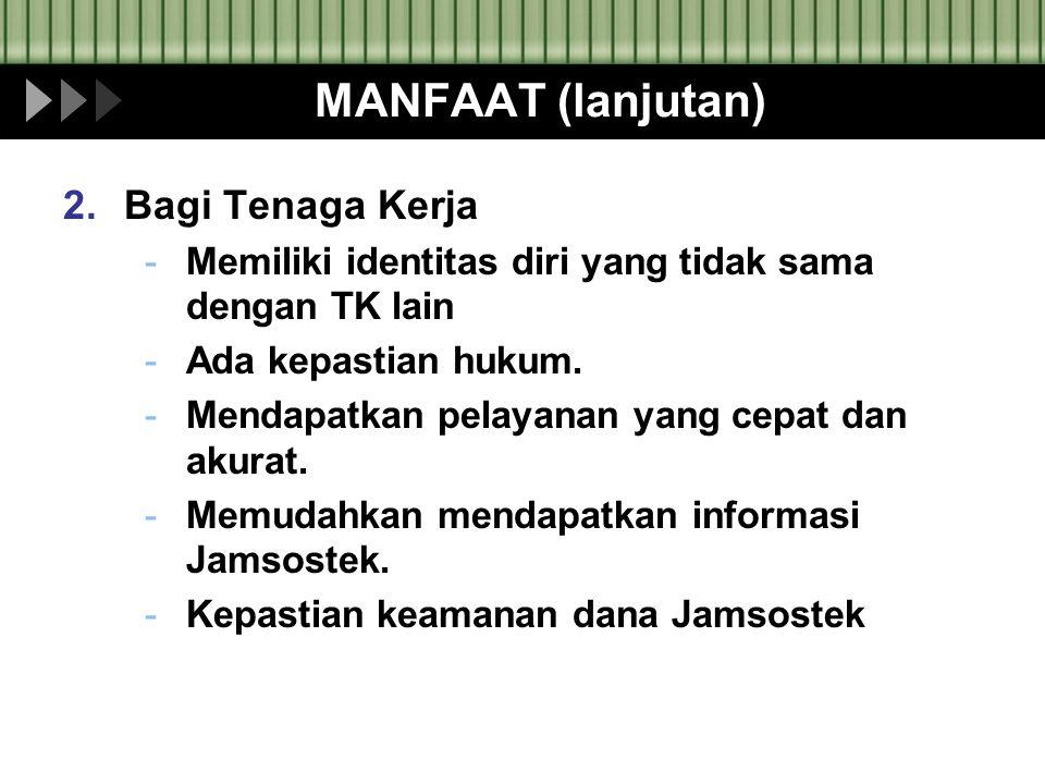MANFAAT (lanjutan) 3.Bagi PT.