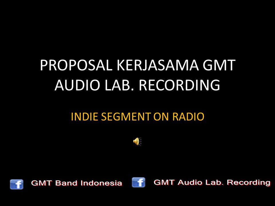 PROPOSAL KERJASAMA GMT AUDIO LAB. RECORDING INDIE SEGMENT ON RADIO
