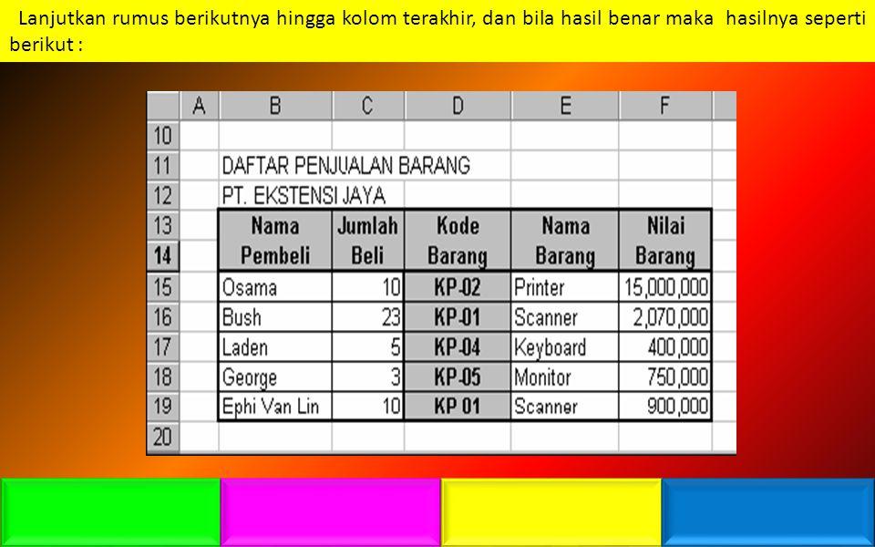 Dari tabel diatas, kita akan mengisi kolom Nama Barang dan Nilai barang berdasarkan dari tabel daftar harga barang.