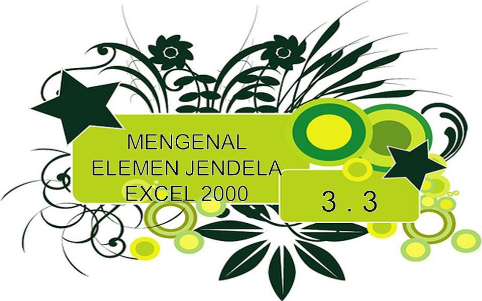 Excel 2000 baru dapat dijalankan apabila sistem operasi windows telahkita aktifkan.