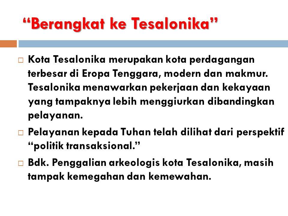 """""""Berangkat ke Tesalonika""""  Kota Tesalonika merupakan kota perdagangan terbesar di Eropa Tenggara, modern dan makmur. Tesalonika menawarkan pekerjaan"""