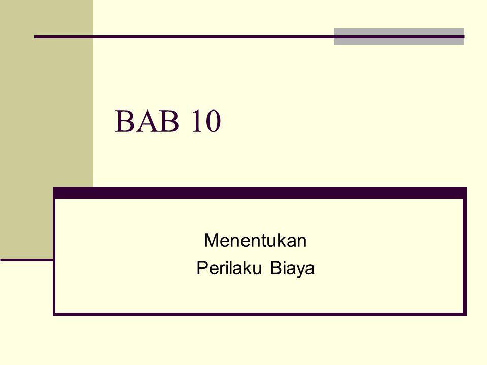 BAB 10 Menentukan Perilaku Biaya