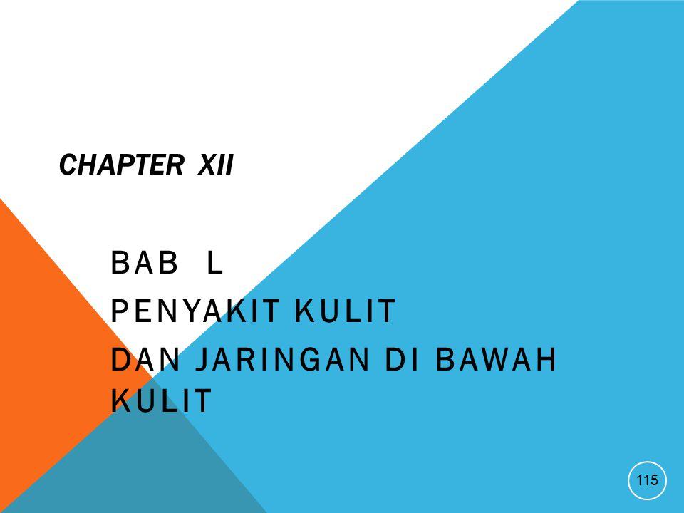 CHAPTER XII BAB L PENYAKIT KULIT DAN JARINGAN DI BAWAH KULIT 115