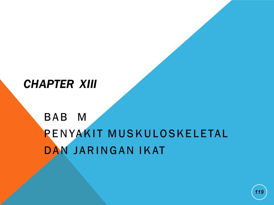 CHAPTER XIII BAB M PENYAKIT MUSKULOSKELETAL DAN JARINGAN IKAT 119